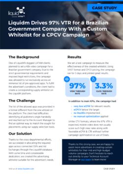 LiquidM Case Study: Brazil Government Company Scores 97% VTR With a Custom Whitelist
